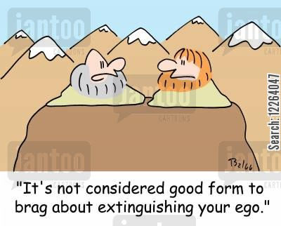 spirituality cartoon humor: 'It's not considered good form to brag about extinguishing your ego.'