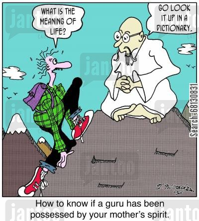 inner peace cartoon humor: How to know if a guru has been possessed by your mother's spirit.
