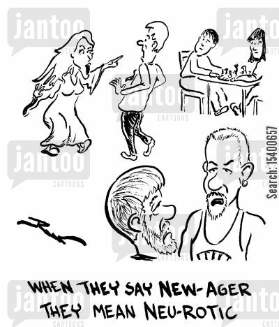 punning cartoon humor: When they say New-Ager, they mean neurotic.
