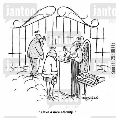 pleasantries cartoon humor: 'Have a nice eternity.'