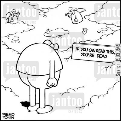 immortal cartoon humor: Sign in heaven reads: 'If you can read this, you're dead'.