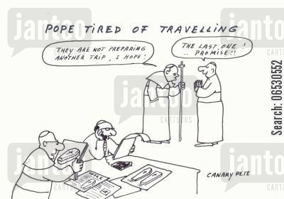 the vatican cartoon humor: Pope tired of travelling.
