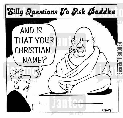 thoughtless cartoon humor: Silly Questions to Ask Buddha