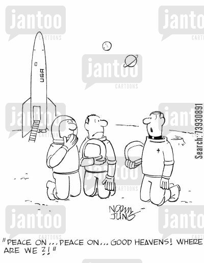 space explorations cartoon humor: 'Peace on...peace on...good heavens! Where are we?!'