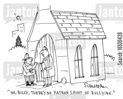 patron saint cartoon humor: 'No, Billy, There's no patron saint of bullying.'