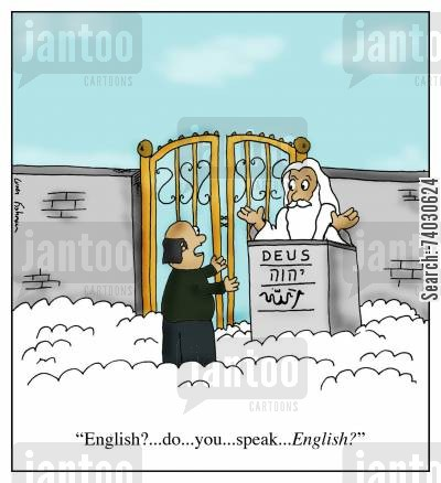evangelicals cartoon humor: 'English?...do...you...speak...ENGLISH?'
