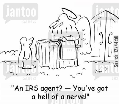 irs agents cartoon humor: 'An IRS agent? -- You' ve got a hell of a nerve!'