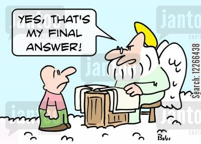 quizes cartoon humor: 'Yes, that's my final answer!'