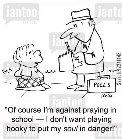 bunking cartoon humor: 'Of course I'm against praying in school -- I don't want playing hooky to put my soul in danger!'