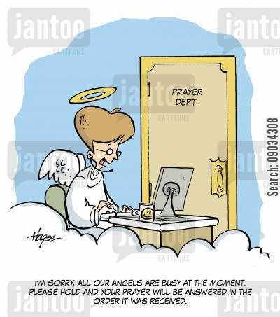 angelical cartoon humor: I'm sorry, all our angels are busy at the moment. Please hold and your prayers will be answered in the order it was received.