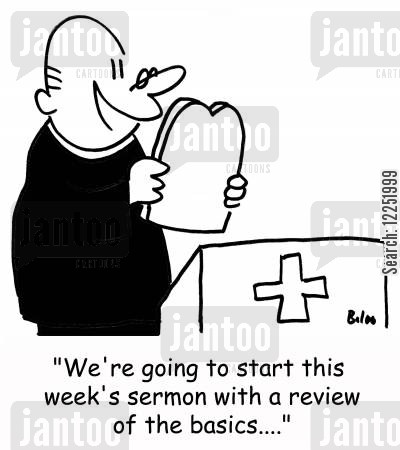 back to basics cartoon humor: 'We're going to start this week's sermon with a review of the basics....'