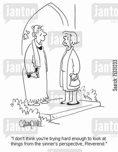 reverends cartoon humor: 'I don't think you're trying hard enough to look at things from the sinner's perspective, Reverend.'
