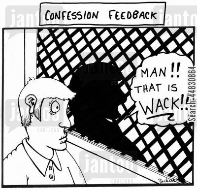 catholicism cartoon humor: A man in confession gets some feedback from priest...