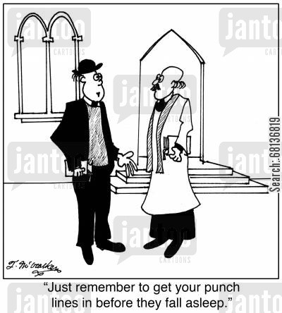 clergymen cartoon humor: 'Just remember to get your punch lines in before they fall asleep.'