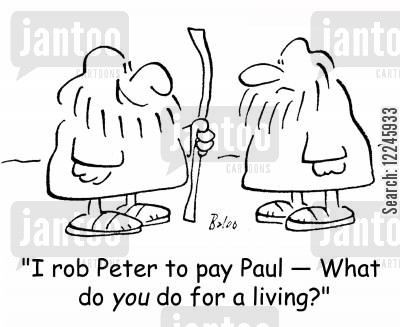 paul cartoon humor: 'I rob Peter to pay Paul -- What do you do for a living?'