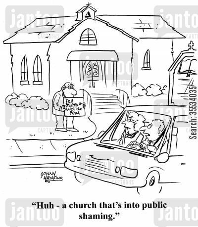 humiliation cartoon humor: Driver sees man in front of church with sign: 'Fell Asleep and Wet the Pew': 'Huh - a church that's into public shaming.'