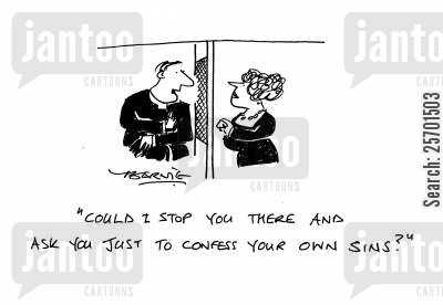 sinful cartoon humor: 'Could I stop you there and ask you just to confess your own sins?'