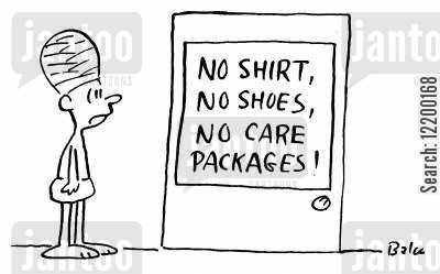 no shoes cartoon humor: 'No shirts, No shoes, No care packages!'
