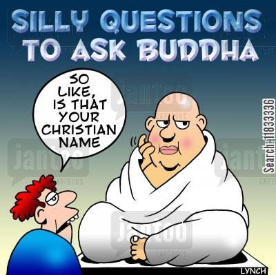asking questions cartoon humor: Silly questions to ask a Buddha....