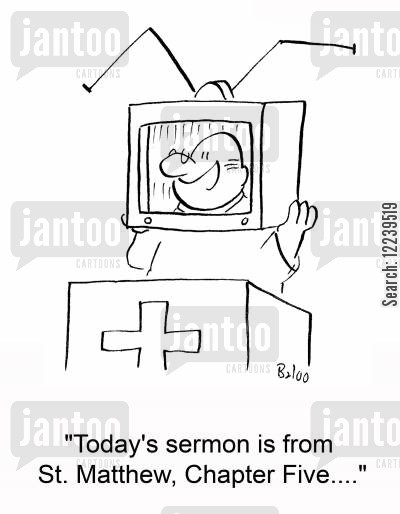 modern church cartoon humor: 'Today's sermon is from St. Matthew, Chapter Five....'
