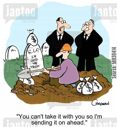 religious teachings cartoon humor: 'You can't take it with you so I'm sending it on ahead.'