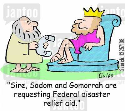 federal aid cartoon humor: 'Sire, Sodom and Gomorrah are requesting Federal disaster relief aid.'