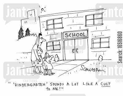 american school cartoon humor: 'Kindergarten sounds a lot like a cult to me!'