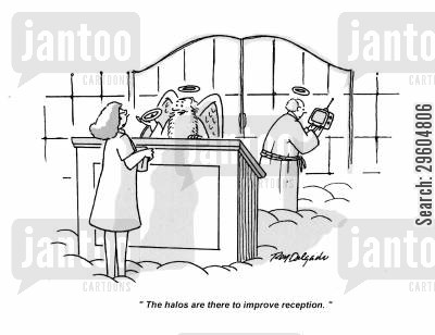 receptions cartoon humor: 'The halos are there to improve reception.'