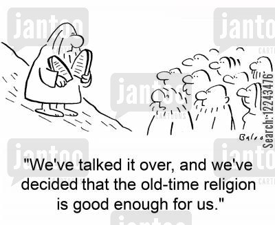 good enough cartoon humor: 'We've talked it over, and we've decided that the old-time religion is good enough for us.'