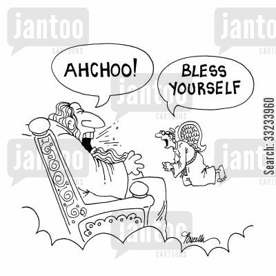 bless cartoon humor: Bless yourself.