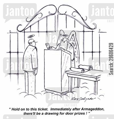raffle tickets cartoon humor: 'Hold on to this ticket. Immediately after armageddon, there'll be a drawing for door prizes!'