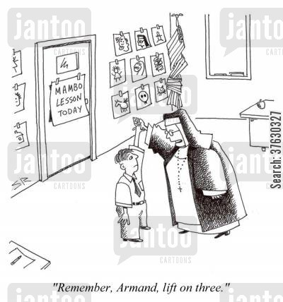 nun cartoon humor: 'Remember, Armand, lift on three.'