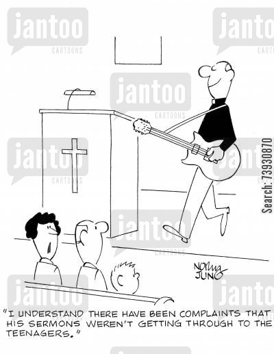 chapel cartoon humor: 'I understand there have been complaints that his sermons weren't getting through to the teenagers.'