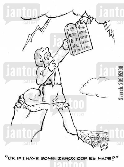 photocopiers cartoon humor: 'OK if I have some Zerox copies made?' (Moses speaking to God).