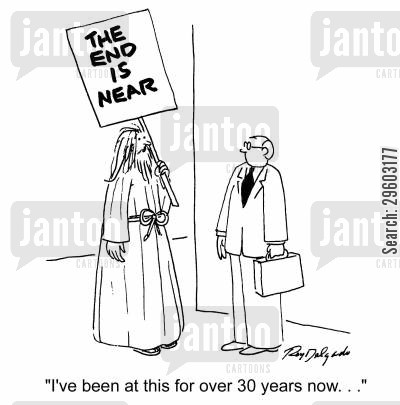 the end is nigh cartoon humor: 'I've been at this for over 30 years now...'