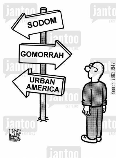 cities cartoon humor: Sodom, Gomorrah and Urban America (sign)