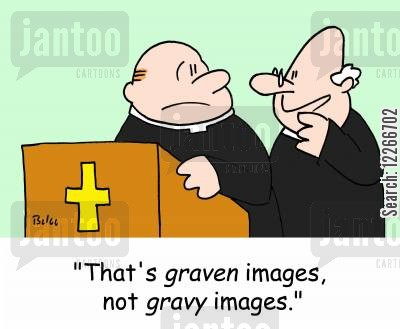 graven cartoon humor: 'That's GRAVEN images, not GRAVY images.'