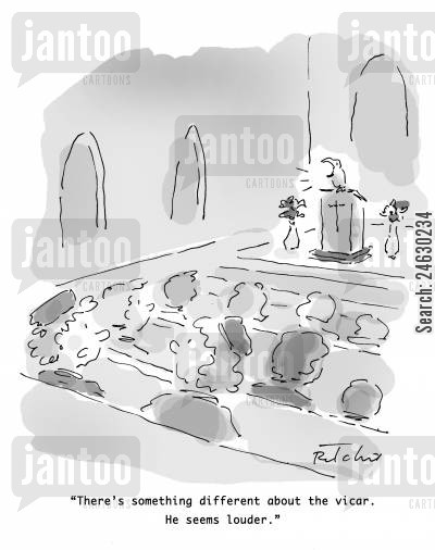 church services cartoon humor: 'There's something different about the vicar, He seems louder,'
