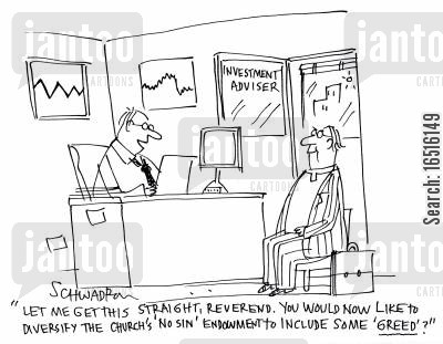 church endowments cartoon humor: 'Let me get this straight, reverend. You would now like to diversify the church's 'no sin' endowment to include some 'greed'?'