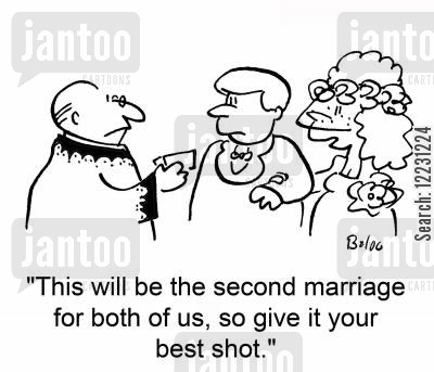 best shots cartoon humor: 'This will be the second marriage for both of us, so give it your best shot.'