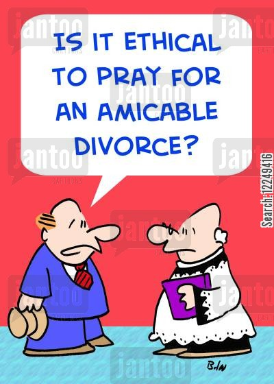 amicable divorce cartoon humor: 'Is it ethical to pray for an amicable divorce?'