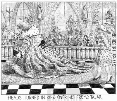 obscurity cartoon humor: 'Heads turned in kirk over his fremd talar.'