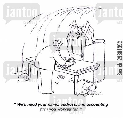 signs up cartoon humor: 'We'll need your name, address, and accounting firm you worked for.'