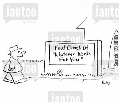 organized religions cartoon humor: First Church of Whatever Works for You.