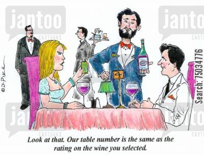 rate cartoon humor: 'Look at that. Our table number is the same as the rating on the wine you selected.'