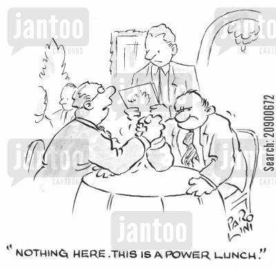 power lunch cartoon humor: 'Nothing here, this is a power lunch.'