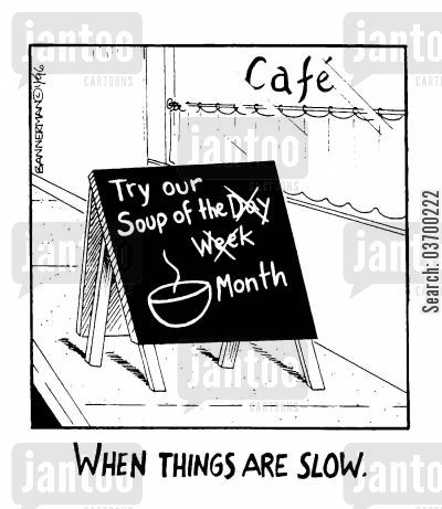 caf cartoon humor: 'When things are slow'