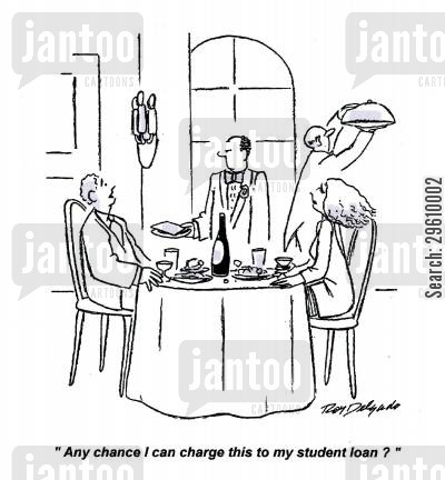 dine cartoon humor: 'Any chance I can charge this to my student loan?'