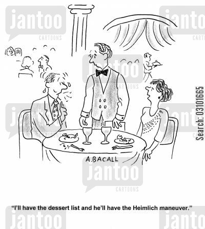 breaths cartoon humor: 'I'll have the dessert list and he'll have the Heimlich maneuver.'