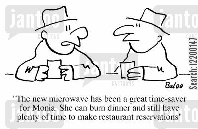 restaurant reservation cartoon humor: The new microwave has been a great time-saver for Monica, she can burn dinner and still have plenty of time to make restaurant reservations